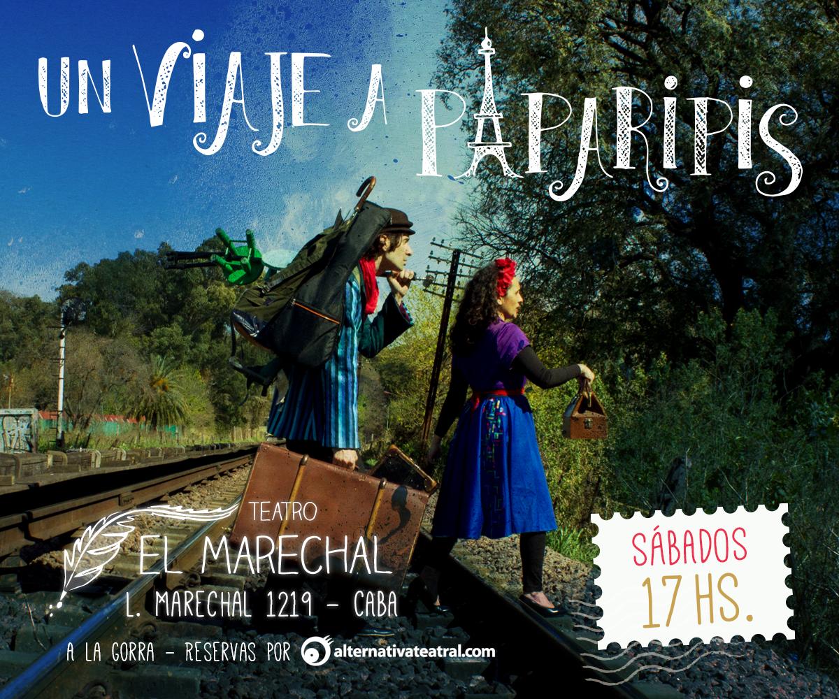 UN VIAJE A PAPARIPIS – Sábados 17hs en El Marechal – Para toda la familia!